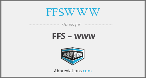 What does FFSWWW stand for?