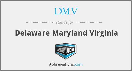 DMV - Delaware Maryland Virginia