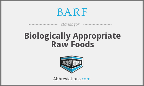 BARF - Biologically Appropriate Raw Foods