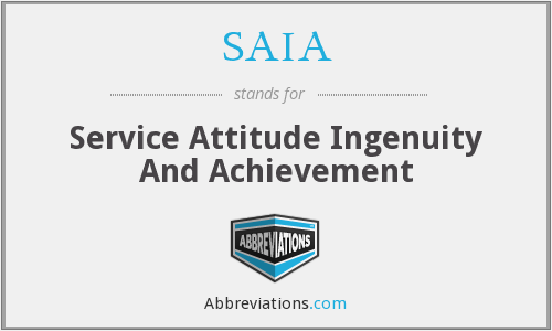 SAIA - Service Attitude Ingenuity And Achievement