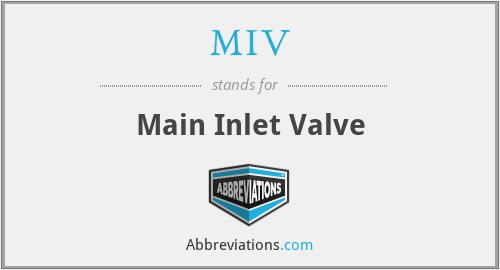 MIV - Main Inlet Valve