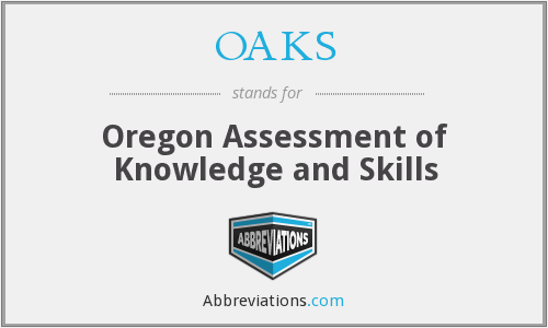 OAKS - Oregon Assessment of Knowledge and Skills