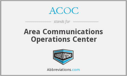 ACOC - Area Communications Operations Center