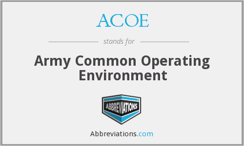 ACOE - Army Common Operating Environment