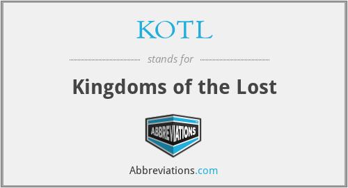 KOTL - Kingdoms of the Lost