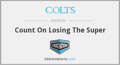 COLTS - Count On Losing The Super