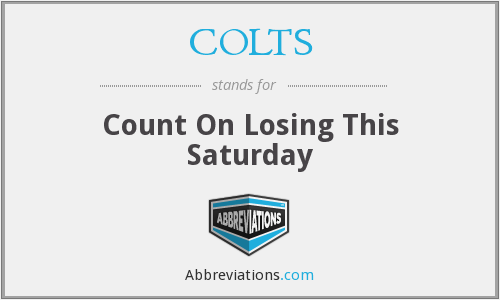 COLTS - Count On Losing This Saturday