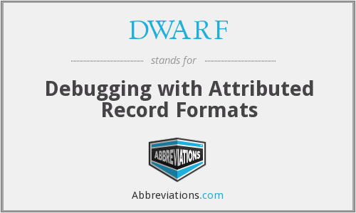 DWARF - Debugging with Attributed Record Formats