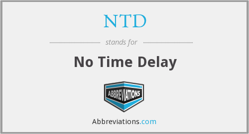 NTD - No Time Delay