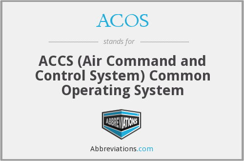 ACOS - ACCS (Air Command and Control System) Common Operating System