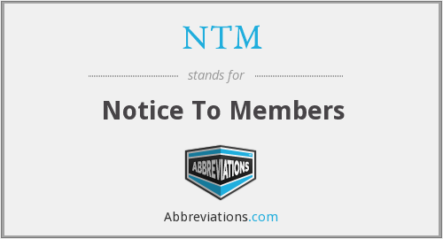 NTM - Notice To Members
