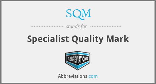 SQM - Specialist Quality Mark