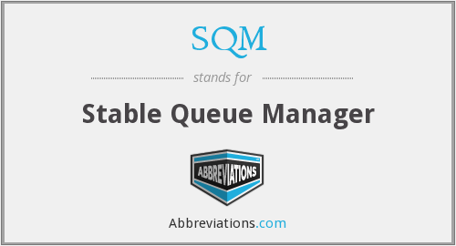 SQM - Stable Queue Manager
