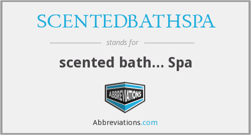 What does SCENTEDBATHSPA stand for?