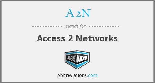 A2N - Access 2 Networks