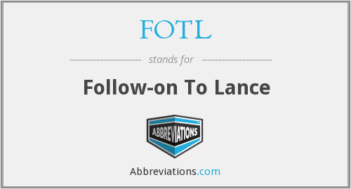 FOTL - Follow-on To Lance