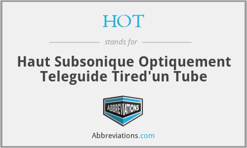 HOT - Haut Subsonique Optiquement Teleguide Tired'un Tube