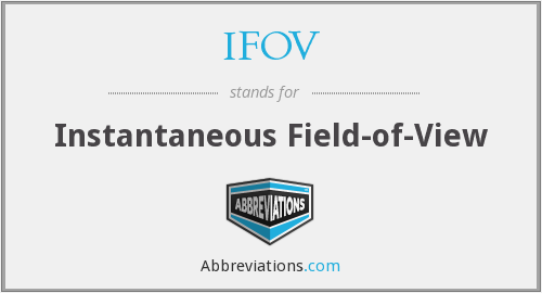 IFOV - Instantaneous Field-of-View