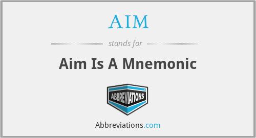 AIM - Aim Is A Mnemonic