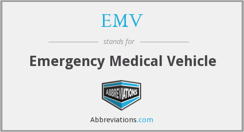 EMV - Emergency Medical Vehicle