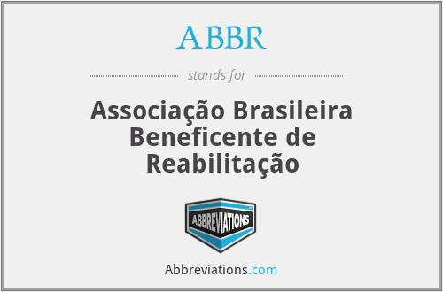 ABBR - Associação Brasileira Beneficente de Reabilitação