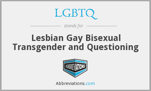 LGBTQ - Lesbian Gay Bisexual Transgender and Questioning