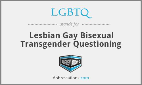 LGBTQ - Lesbian Gay Bisexual Transgender Questioning
