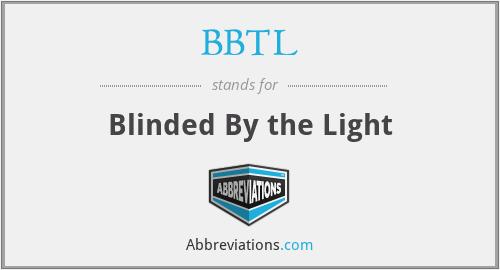 BBTL - Blinded By the Light