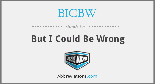 What does BICBW stand for?