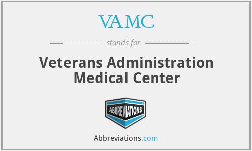 VAMC - Veterans Administration Medical Center