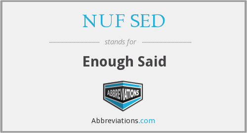 What does NUF SED stand for?