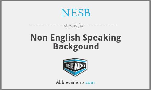 NESB - Non English Speaking Backgound
