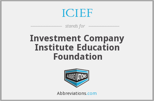 ICIEF - Investment Company Institute Education Foundation
