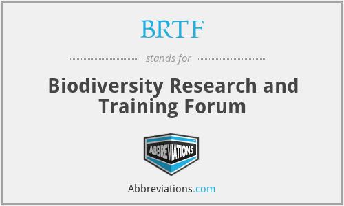 BRTF - Biodiversity Research and Training Forum