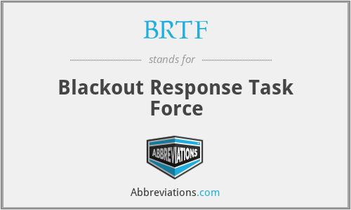 BRTF - Blackout Response Task Force