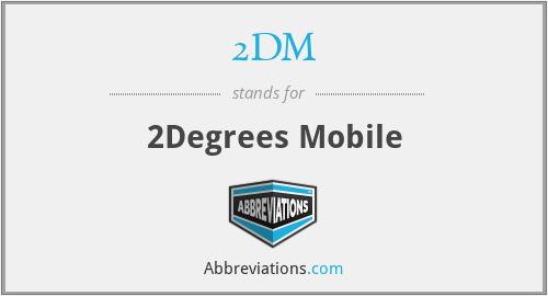 2DM - 2Degrees Mobile