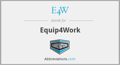 What does E4W stand for?