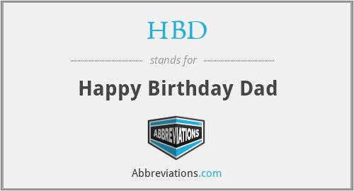HBD - Happy Birthday Dad