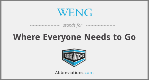 WENG - Where Everyone Needs to Go