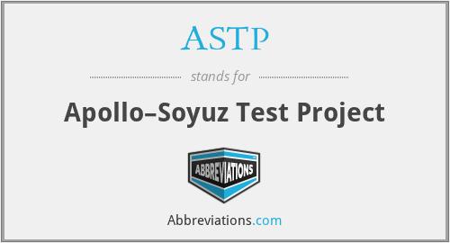 ASTP - Apollo–Soyuz Test Project