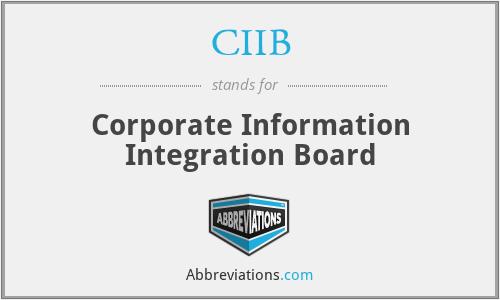 CIIB - Corporate Information Integration Board