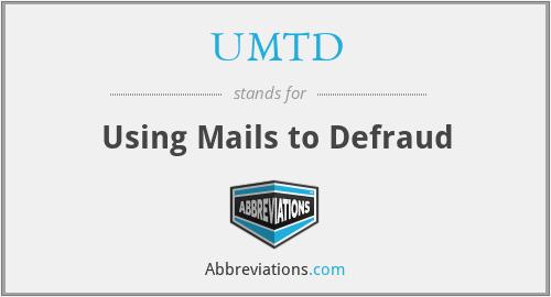 UMTD - Using Mails to Defraud