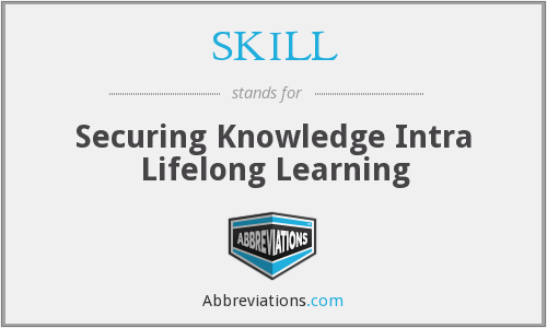 SKILL - Securing Knowledge Intra Lifelong Learning