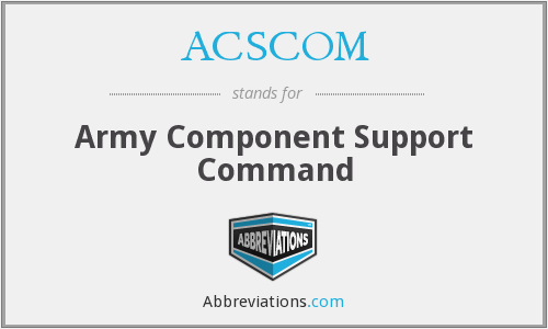ACSCOM - Army Component Support Command