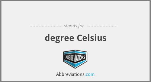 ℃ - degree Celsius