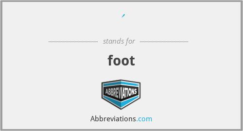 ' - foot