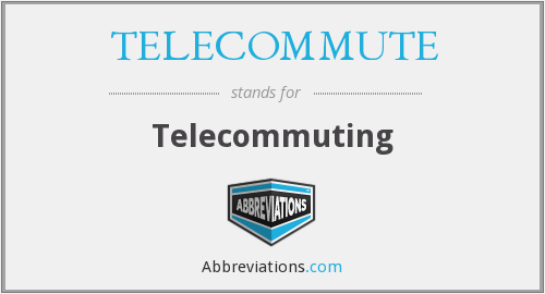 What does TELECOMMUTE stand for?
