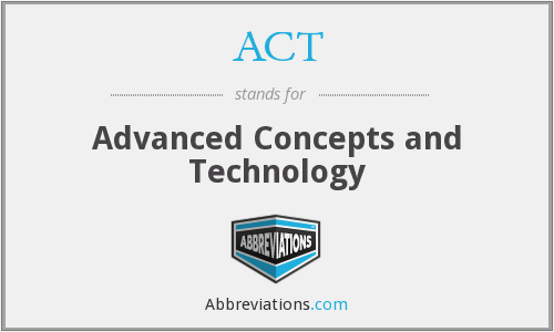 ACT - Advanced Concepts and Technology