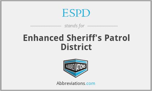 ESPD - Enhanced Sheriff's Patrol District