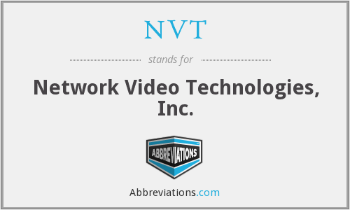 NVT - Network Video Technologies, Inc.